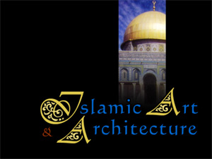 Islamic Art & Architecture